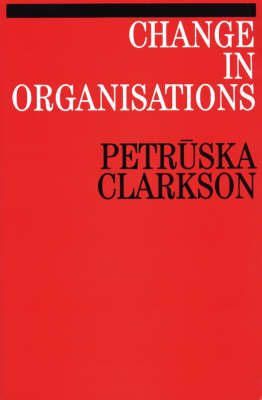 Change in Organisations - Exc Business And Economy (Whurr) (Paperback)