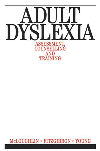 Adult Dyslexia: Assessment, Counselling and Training - Exc Business and Economy (Paperback)