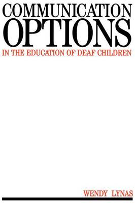 Communication Options in the Education of Deaf Children - Exc Business And Economy (Whurr) (Paperback)