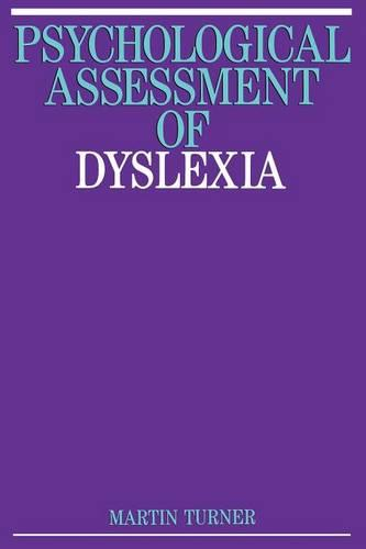 The Psychological Assessment of Dyslexia - Exc Business and Economy (Paperback)