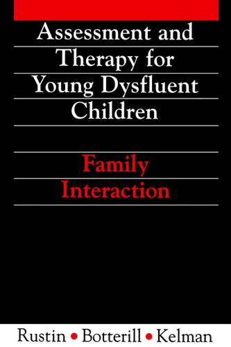 Assessment and Therapy for Young Dysfluent Children: Family Interaction - Exc Business and Economy (Paperback)