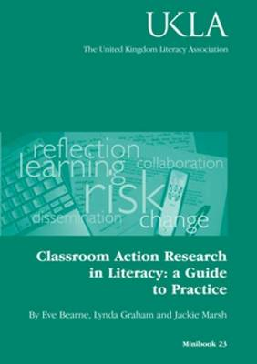 Classroom Action Research in Literacy: A Guide to Practice (Paperback)