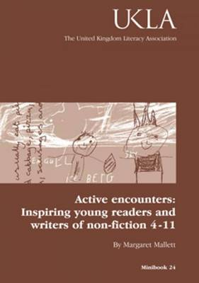 Active Encounters: Inspiring Young Readers and Writers of Non-fiction 4-11 (Paperback)