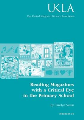 Reading Magazines with a Critical Eye in the Primary School - UKRA Minibooks No. 30 (Paperback)