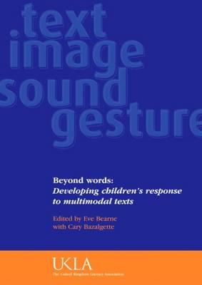Beyond Words: Developing Children's Understanding of Multimodal Texts (Paperback)