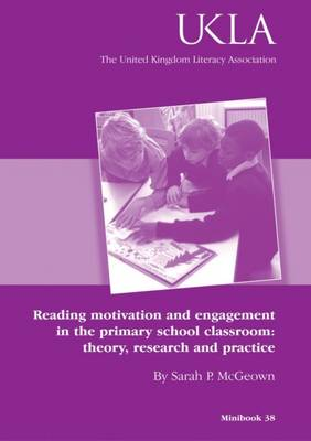 Reading Motivation and Engagement in the Primary Classroom: Theory, Research and Practice - Minibook Series No. 38 (Paperback)