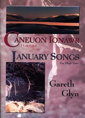 Caneuon Ionawr - i Lais Uchel / January Songs - For High Voice (Paperback)