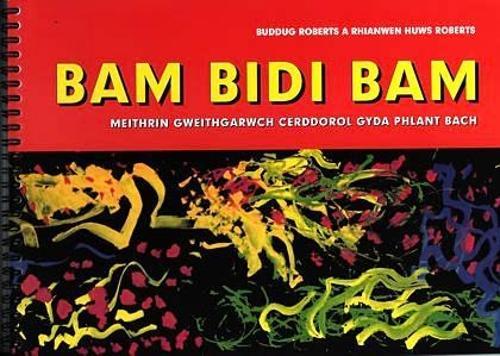 Bam Bidi Bam - Meithrin Gweithgarwch Cerddorol gyda Phlant Bach (Paperback)