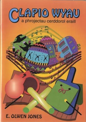 Clapio Wyau a Phrojectau Cerddorol Eraill (Paperback)