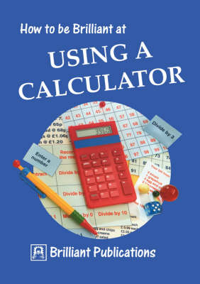 How to be Brilliant at Using a Calculator (Paperback)
