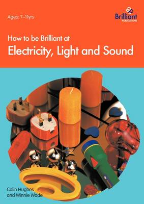 How to be Brilliant at Electricity, Light and Sound (Paperback)
