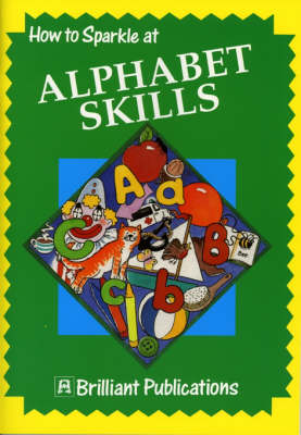 How to Sparkle at Alphabet Skills - How to Sparkle (Paperback)
