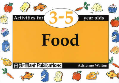 Food: Activities for 3-5 Year Olds - Activities for 3-5 Year Olds (Paperback)