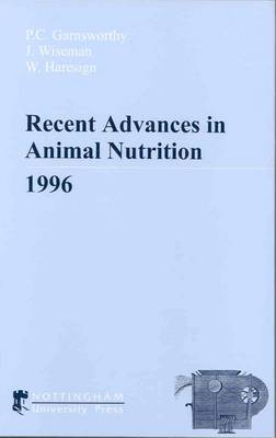 Recent Advances in Animal Nutrition 1996 - Recent Advances in Animal Nutrition (Hardback)