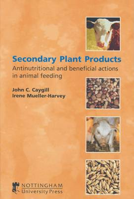Secondary Plant Products: Antinutritional and Beneficial Actions in Animal Feeding (Paperback)