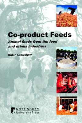 Co-Product Feeds: Animal Feeds from the Food and Drinks Industry (Paperback)
