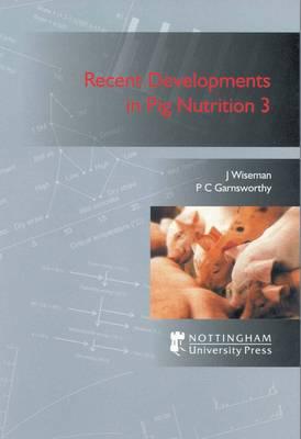 Recent Developments in Pig Nutrition: v. 3 (Paperback)