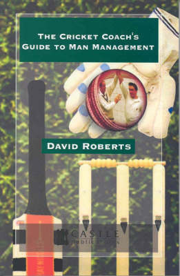 The Cricket Coach's Guide to Man Management (Paperback)