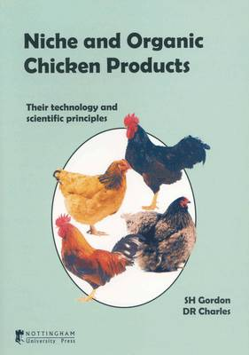 Niche and Organic Chicken Products: Their Technology and Scientific Principles (Paperback)