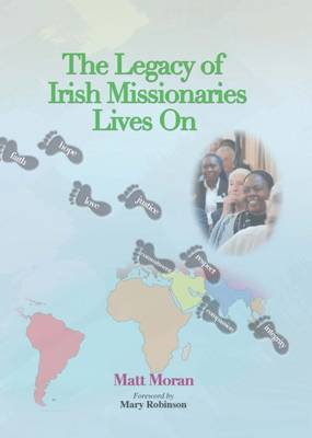 The Legacy of Irish Missionaries Lives on 2016 (Paperback)