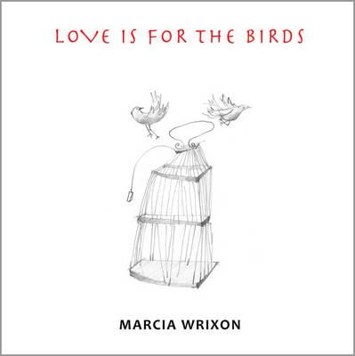 Love is for the Birds (Hardback)