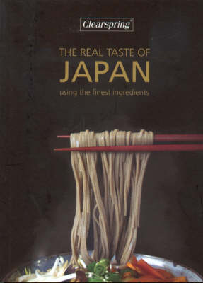 Clearspring - The Real Taste of Japan: Using the Finest Ingredients (Paperback)