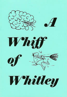 A Whiff of Whitley: A Corridor Poets' Project 2002 (Paperback)