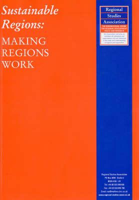 Sustainable Regions: Making Regions Work (Paperback)