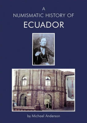 A Numismatic History of Ecuador (Paperback)
