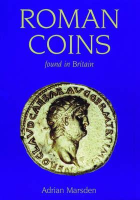 Roman Coins: Found in Britain (Paperback)