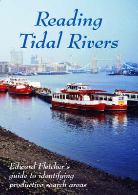 Reading Tidal Rivers: Guide to Identifying Productive Search Areas (Paperback)