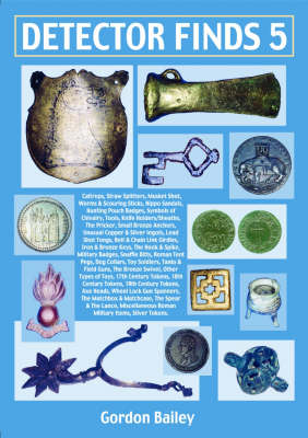 Detector Finds 5: Guide to Dating and Identifying Artefacts (Paperback)