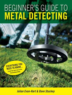 Beginner's Guide to Metal Detecting (Paperback)