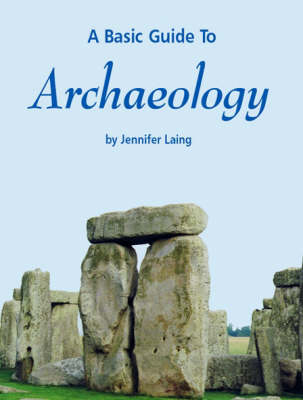 A Basic Guide to Archaeology (Paperback)