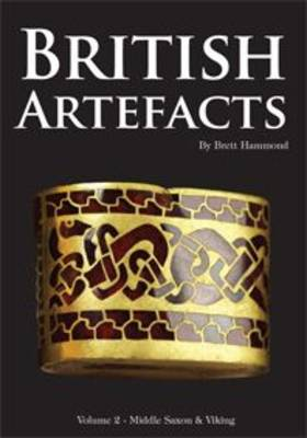 British Artefacts: Middle Saxon and Viking - British Artefacts v. 2 (Paperback)