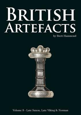 British Artefacts: Volume 3: Late Saxon, Late Viking & Norman (Paperback)