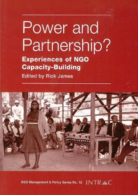 Power and Partnership?: Experiences of NGO Capacity-building (Paperback)