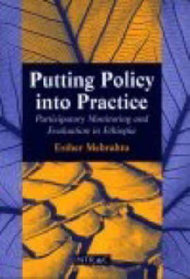 Putting Policy into Practice: Participatory Monitoring and Evaluation in Ethiopia (Paperback)