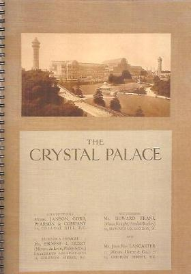The Crystal Palace, Sydenham 1911: The Home of Science, Art, Literature and Music and the Scene of the Festival of Empire