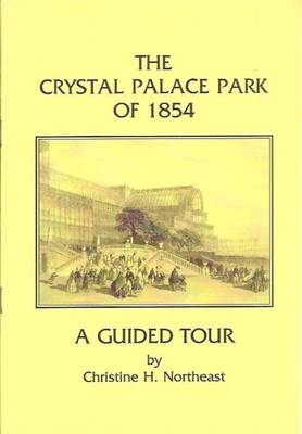 Crystal Palace Park of 1854: A Guided Tour (Paperback)