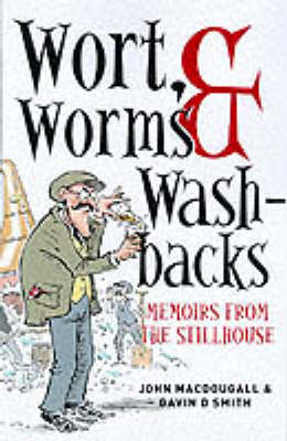 Wort, Worms & Washbacks: Memoirs from the Stillhouse (Paperback)