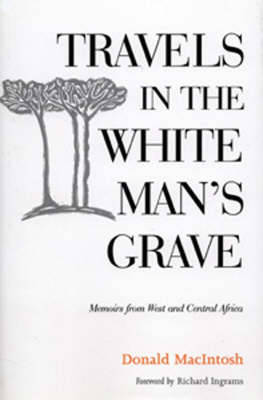 Travels in the White Man's Grave (Hardback)