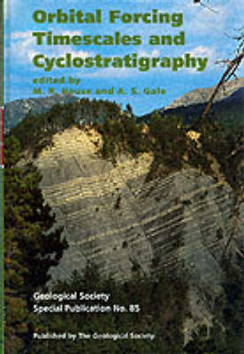 Orbital Forcing Timescales and Cyclostratigraphy - Geological Society of London Special Publications No. 85. (Hardback)