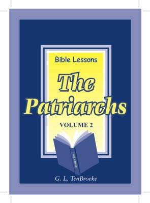 Bible Lessons:The Patriarchs: No. 2 (Spiral bound)
