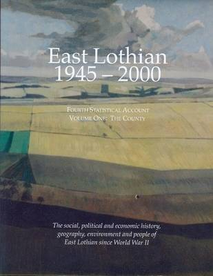 East Lothian 1945-2000: County v. 1: Fourth Statistical Account (Paperback)