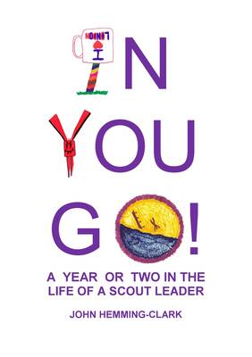 In You Go: A Year or Two in the Life of a Scout Leader (Paperback)