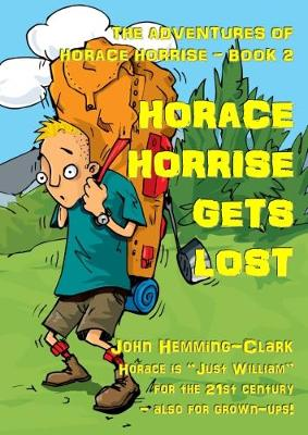 The Adventures of Horace Horrise: No. 2: Horace Horrise Gets Lost (Paperback)