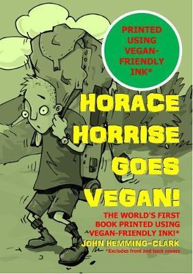 Horace Horrise goes Vegan! (Paperback)