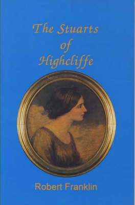 The Stuarts of Highcliffe (Hardback)