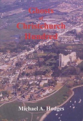 The Ghosts of Christchurch Hundred (Paperback)